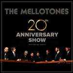 The+Mellotones+-+20th+Anniversary+Show